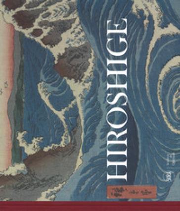 Hiroshige. Visioni del Giappone. Ediz. a colori - Rossella Menegazzo |