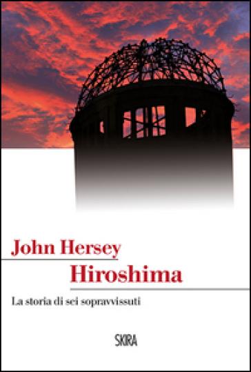 Hiroshima - John Hersey |