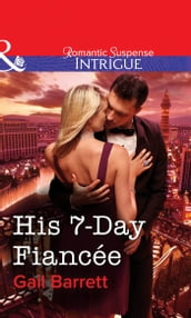 His 7-Day Fiancée (Mills & Boon Intrigue)