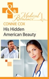 His Hidden American Beauty (Mills & Boon Medical)