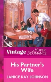 His Partner s Wife (Mills & Boon Vintage Superromance)