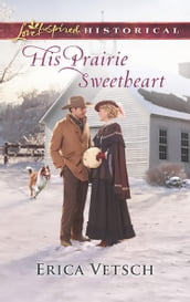 His Prairie Sweetheart (Mills & Boon Love Inspired Historical)