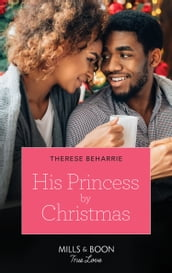 His Princess By Christmas (Mills & Boon True Love)