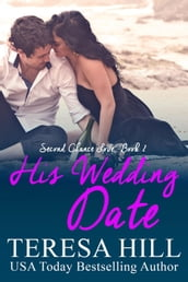 His Wedding Date (Second Chance Love - Book 2)