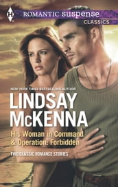 His Woman in Command & Operations: Forbidden: His Woman in Command / Operation: Forbidden