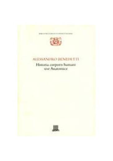 Historia corporis humani sive anatomice - Alessandro Benedetti |
