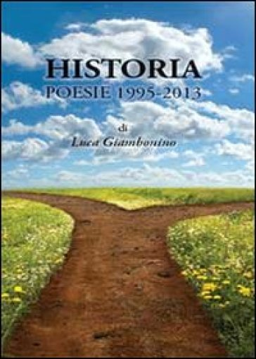 Historia poesie 1995-2013 - Luca Giambonino |