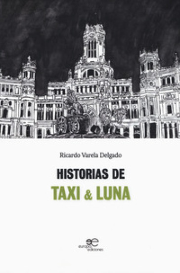 Historias de Taxi & Luna - Ricardo Varela Delgado |
