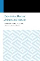 Historicizing Theories, Identities, and Nations