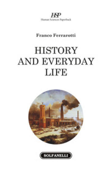 History and everyday life - Franco Ferrarotti | Kritjur.org