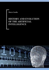 History and evolution of Artificial Intelligence