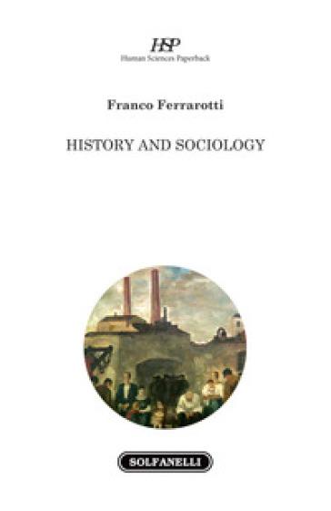 History and sociology - Franco Ferrarotti |