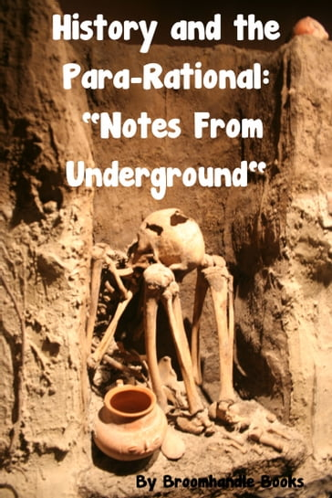"History and the Para-Rational: ""Notes From Underground"""