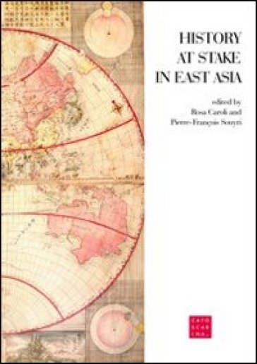 History at Stake in East Asia. Ediz. italiana e inglese - R. Caroli | Jonathanterrington.com