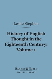 History of English Thought in the Eighteenth Century, Volume 1 (Barnes & Noble Digital Library)