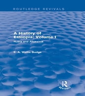 A History of Ethiopia: Volume I (Routledge Revivals)