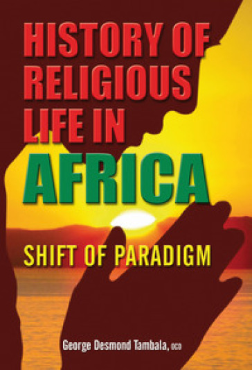 History of religious life in Africa. Shift of paradigm - G. D. Tambala   Kritjur.org