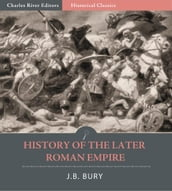 History of the Later Roman Empire: All Volumes