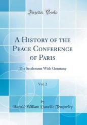 A History of the Peace Conference of Paris, Vol. 2