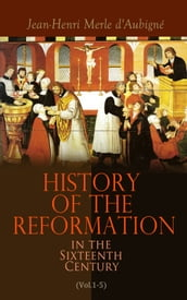 History of the Reformation in the Sixteenth Century (Vol.1-5)