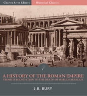 A History of the Roman Empire from Its Foundation to the Death of Marcus Aurelius (27 B.C.180 A.D.)