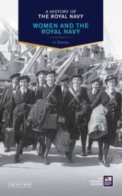 A History of the Royal Navy: Women and the Royal Navy