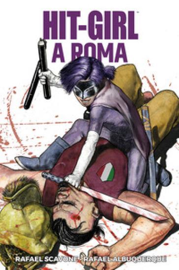Hit-Girl a Roma - Rafael Scavone pdf epub