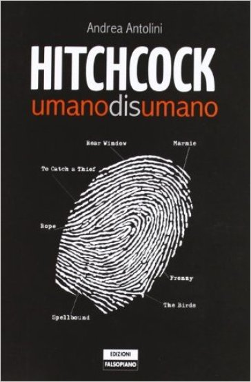 Hitchcock. Umanodisumano - Andrea Antolini  