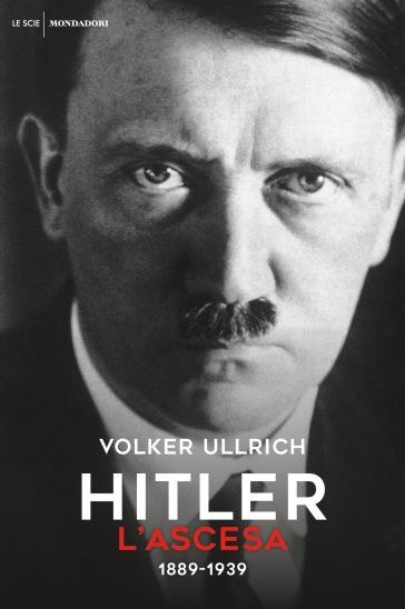 Hitler. L'ascesa. 1889-1939 - Volker Ullrich   Thecosgala.com