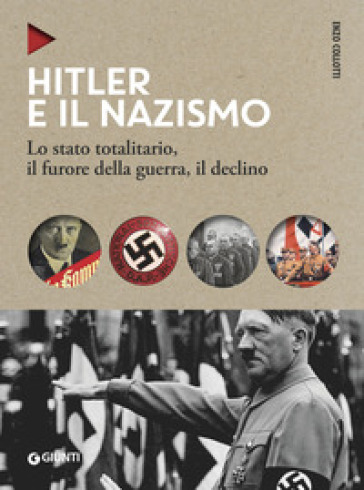 Hitler e il nazismo. Lo stato totalitario, il furore della guerra, il declino - Enzo Collotti |