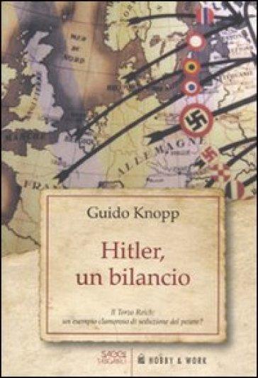 Hitler, un bilancio - Guido Knopp |