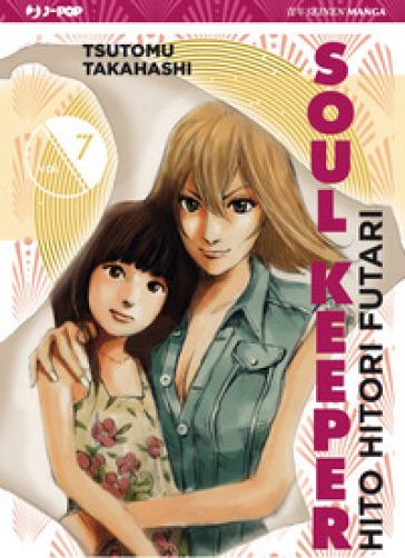 Hito Hitori Futari. Soul Keeper. 7. - Tsutomu Takahashi  