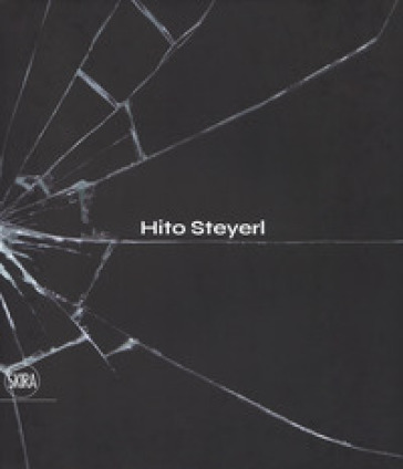 Hito Steyerl. The city of broken windows. Ediz. italiana - A. Gallo |