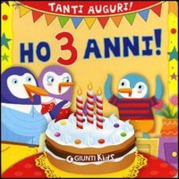 Ho 3 anni! Tanti auguri! - Silvia DAchille, Maurizia Rubino - Libro ...