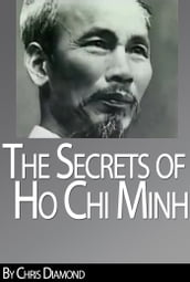 Ho Chi Minh Biography: The Secrets of His Life During The Vietnam War