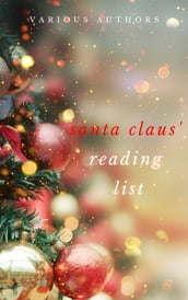 Ho! Ho! Ho! Santa Claus  Reading List: 250+ Vintage Christmas Stories, Carols, Novellas, Poems by 120+ Authors