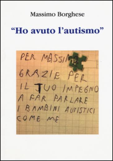 «Ho avuto l'autismo» - Massimo Borghese   Rochesterscifianimecon.com