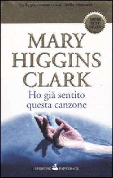 Ho già sentito questa canzone - Mary Higgins Clark |