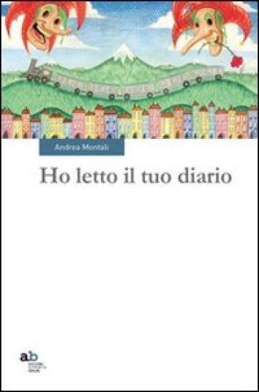 Ho letto il tuo diario - Andrea Montali  