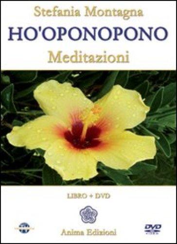Ho'oponopono. Meditazioni. Con CD Audio. Con DVD - Stefania Montagna |