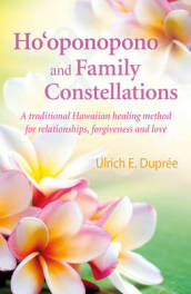 Ho oponopono and Family Constellations