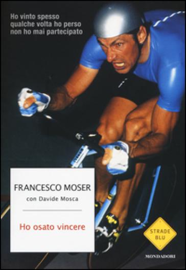 Ho osato vincere - Francesco Moser   Jonathanterrington.com