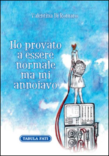 Ho provato a essere normale ma mi annoiavo - Valentina Di Romano   Jonathanterrington.com