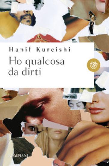 Ho qualcosa da dirti - Hanif Kureishi  