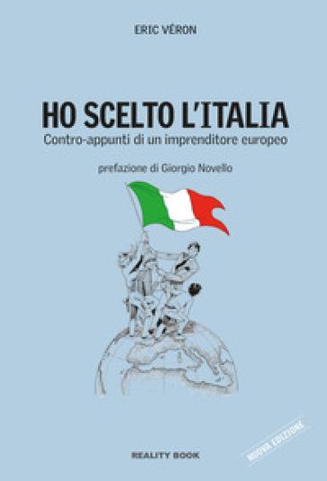 Ho scelto l'Italia. Contro-appunti di un imprenditore europeo - Eric Véron pdf epub