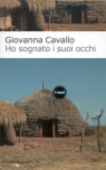 Ho sognato i suoi occhi - Giovanna Cavallo  