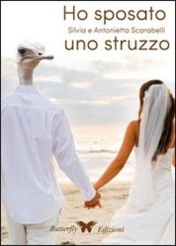 Ho sposato uno struzzo - Antonietta Scarabelli   Kritjur.org