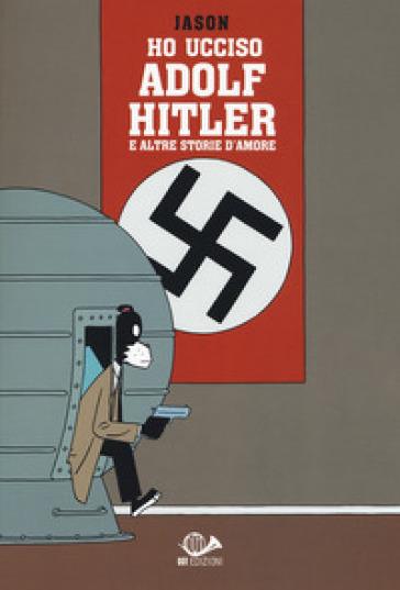 Ho ucciso Adolf Hitler e altre storie d'amore - Jason | Thecosgala.com