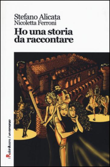 Ho una storia da raccontare - Stefano Alicata  