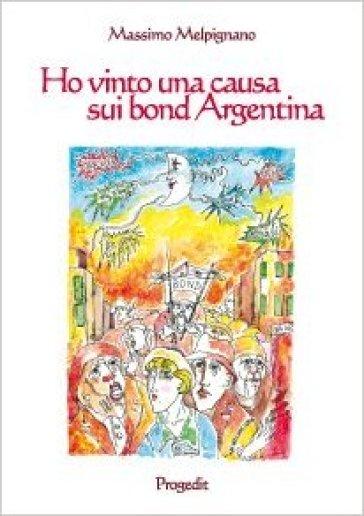 Ho vinto una causa sui bond Argentina - Massimo Melpignano | Jonathanterrington.com